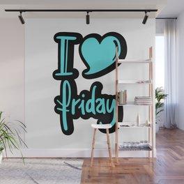 I Love Friday Wall Mural