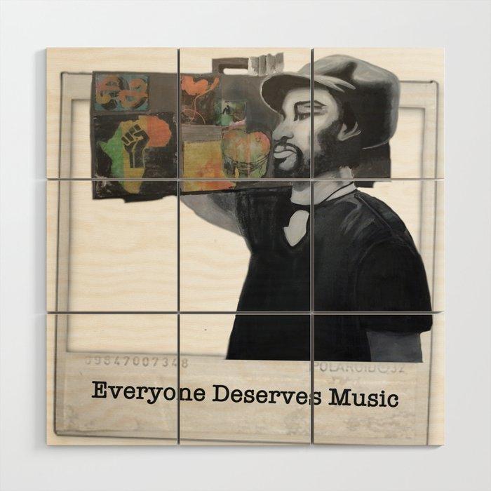 EVERYONE DESERVES MUSIC HIS WAY Wood Wall Art