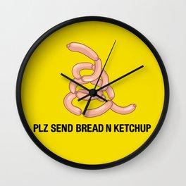 PLZ SEND BREAD N KETCHUP Wall Clock