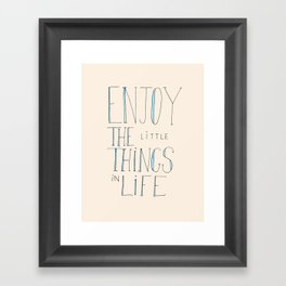 Enjoy the little things in life Framed Art Print
