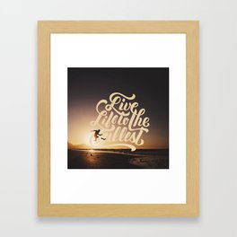 LIVE LIFE TO THE FULLEST Framed Art Print
