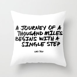 'A Journey of a Thousan Miles Begins with a Single Step' Lao Tzu Quote Hand Letter Type Word Throw Pillow