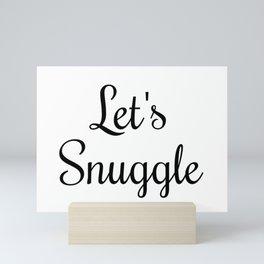 Let's Snuggle In Type Mini Art Print