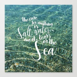 The cure for anything is salt water Canvas Print