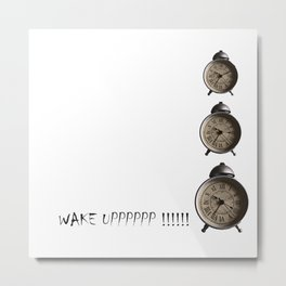 WAKE UP Metal Print