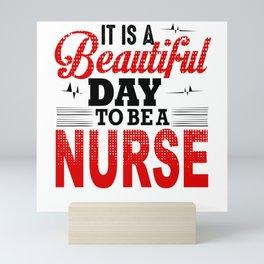 Beautiful Day To Be A Nurse Mini Art Print