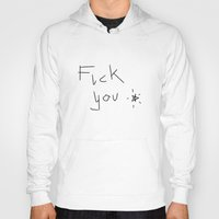 fuck you Hoodies featuring FUCK YOU by Emmet Works