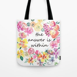 The Answer is Within Uplifting Words in Colorful Floral Wreath Tote Bag