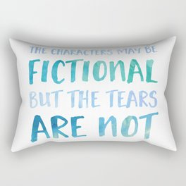 The Characters May Be Fictional But The Tears Are Not - Blue Rectangular Pillow