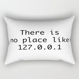 There is no place like home Rectangular Pillow