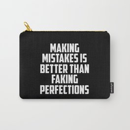 making mistakes is better than faking funny quote Carry-All Pouch