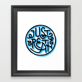 Just Breathe Framed Art Print