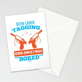Been laser tagging Ever Since I Was Bored Stationery Cards