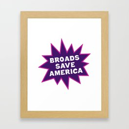Broads Save America Framed Art Print