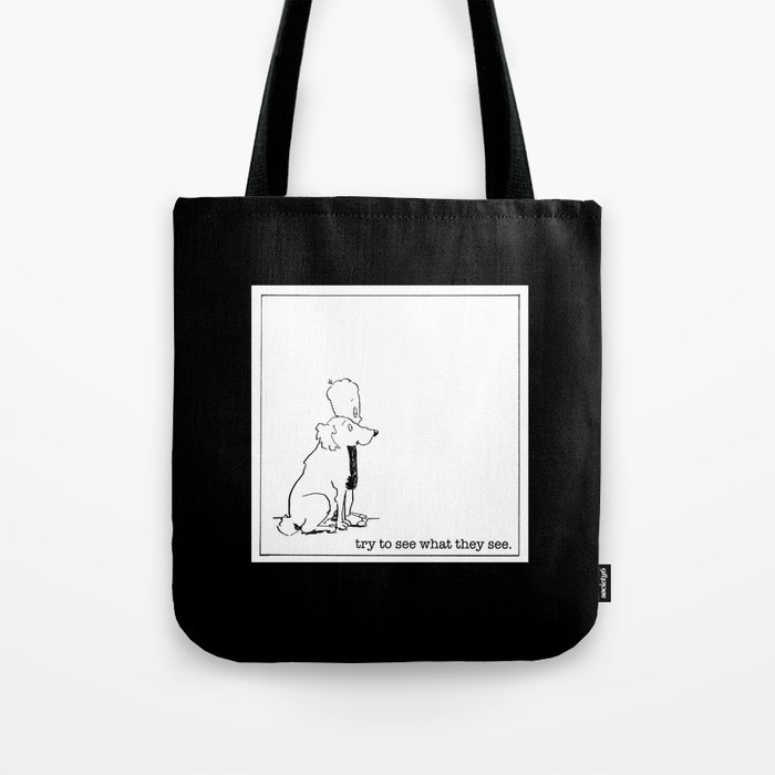 try to see what they see Tote Bag