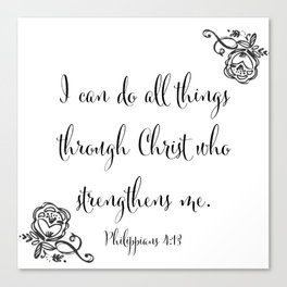 I Can Do All Things Through Christ Who Strengthens Me Canvas Print