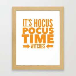 Hocus Pocus Time Witches Funny Design for Halloween Costume Framed Art Print