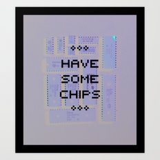 Have some chips Art Print