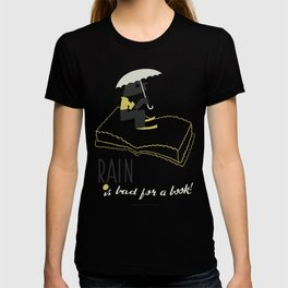Rain is Bad for a Book T-shirt