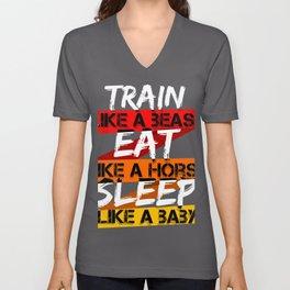 Train Like Beast Eat Like Horse Sleep Like Baby Unisex V-Neck