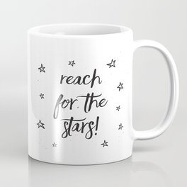 Reach for the stars! Coffee Mug