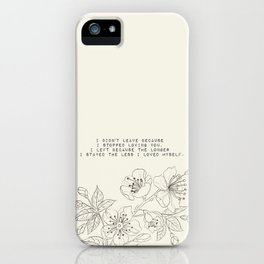 the longer I stayed the less I loved myself - R. Kaur Collection iPhone Case