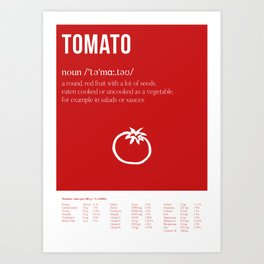 Tomato - What's in it for me?! Art Print