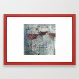 wine a little, you'll feel better Framed Art Print