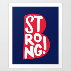 B Strong Boston! Art Print