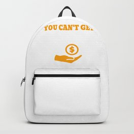 You Cant Get Rich Backpack