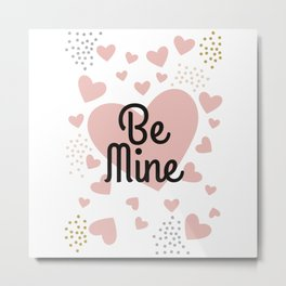 """Love pattern """"Be mine"""" Metal Print"""