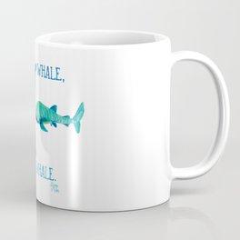 Whale, whale, whale. What have we here? Coffee Mug