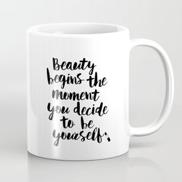 Beauty Begins the Moment You Decide to Be Yourself black and white typography poster home wall decor Coffee Mug