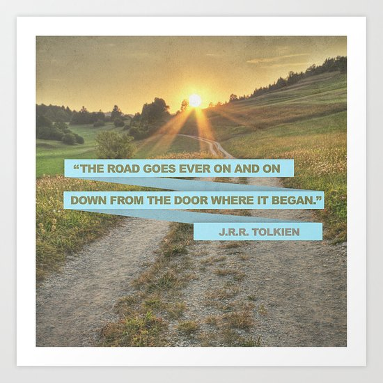 the road goes ever on and on... Art Print