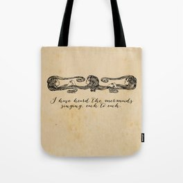 T.S. Eliot - Heard the Mermaids Singing Tote Bag