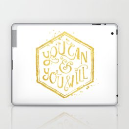 You Can and You Will Laptop & iPad Skin