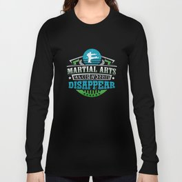 Martial Arts Makes Worries Disappear Athlete Gift Long Sleeve T-shirt