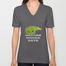 Gators Gonna Gate - Reptile Party Alligator Unisex V-Neck