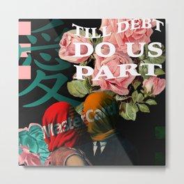 Till Debt Do Us Part #2 Metal Print
