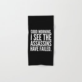 Good morning, I see the assassins have failed. (Black) Hand & Bath Towel