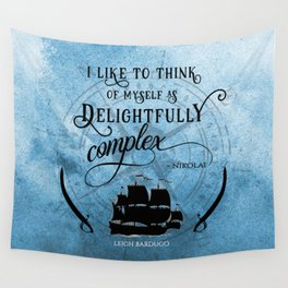 Delightfully complex quote - Nikolai Lantsov - Leigh Bardugo Wall Tapestry