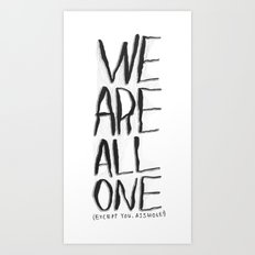 WE ARE ALL ONE Art Print