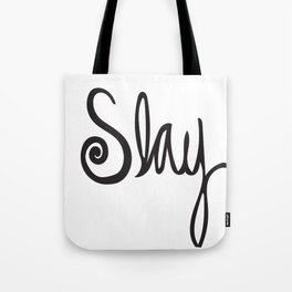 to Slay - Black Tote Bag