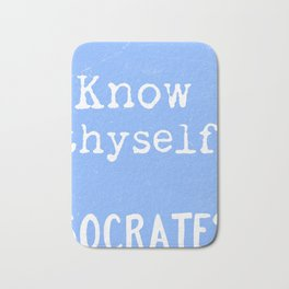 Know thyself. Socrates quote 3 Bath Mat