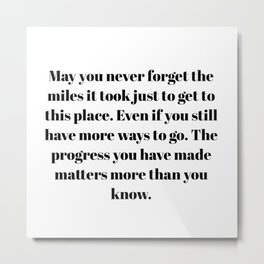 may you never forget Metal Print