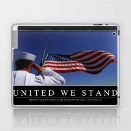 United We Stand: Inspirational Quote and Motivational Poster Laptop & iPad Skin