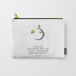 Look Deep Into Nature Carry-All Pouch