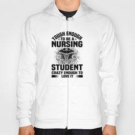 TOUGH ENOUGH TO BE A NURSING STUDENT Hoody