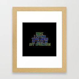"Funny One-Liner ""Nosy"" Joke Framed Art Print"