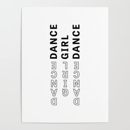 Dance, Girl, Dance - Typography Poster